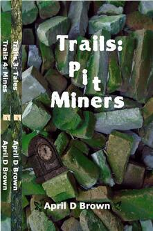 Trails: Pit Miners