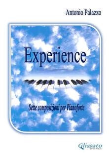 Experience. 7 composizioni per pianoforte - Antonio Palazzo - ebook