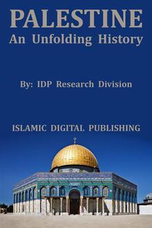 PALESTINE: An Unfolding History