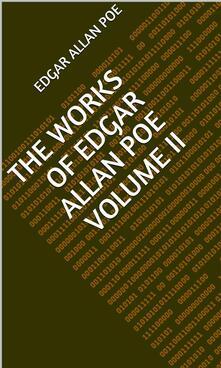 The Works Of Edgar Allan Poe Volume II