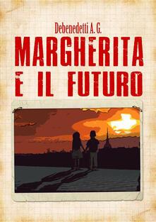 Margherita e il futuro - A. G. Debenedetti - ebook