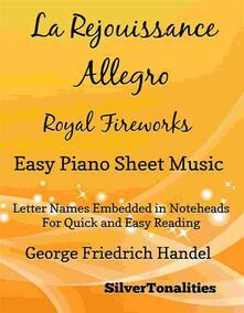 La Rejouissance Allegro Royal Fireworks Easy Piano Sheet Music