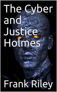 The Cyber and Justice Holmes