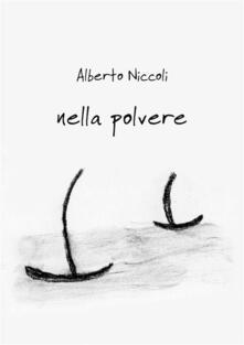 Nella polvere - Alberto Niccoli - ebook