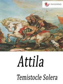 Attila - Temistocle Solera - ebook