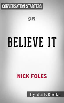 Believe It: My Journey of Success, Failure, and Overcoming the Oddsby Nick Foles | Conversation Starters