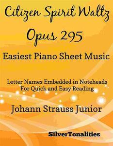 Citizen Spirit Waltz Opus 295 Easiest Piano Sheet Music