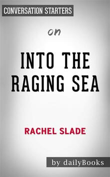 Into The Raging Sea: by Rachel Slade | Conversation Starters