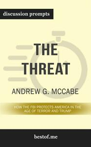 """Summary: """"The Threat: How the FBI Protects America in the Age of Terror and Trump"""" by Andrew G. McCabe 