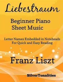 Liebestraum Beginner Piano Sheet Music