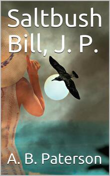Saltbush Bill, J. P.