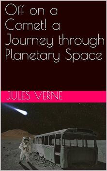 Off on a Comet! a Journey through Planetary Space
