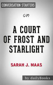 A Court of Frost and Starlight: by Sarah J. Maas | Conversation Starters
