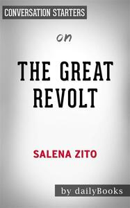 The Great Revolt: Inside the Populist Coalition Reshaping American Politicsby Salena Zito| Conversation Starters