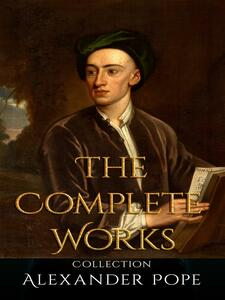 Alexander Pope: The Complete Works