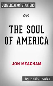 The Soul of America:The Battle for Our Better Angels by Jon Meacham | Conversation Starters