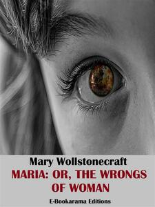 Maria: or, The Wrongs of Woman