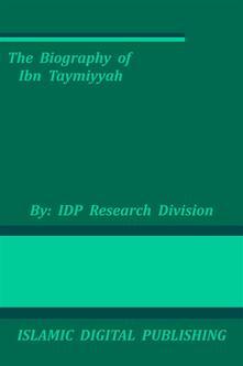 The Biography of Ibn Taymiyyah