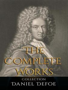 Daniel Defoe: The Complete Works