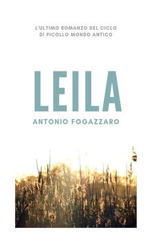 Leila - Antonio Fogazzaro - ebook
