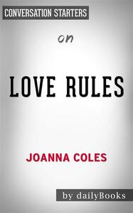 Love Rules: How to Find a Real Relationship in a Digital Worldby Joanna Coles   Conversation Starters