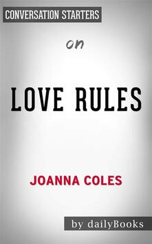 Love Rules: How to Find a Real Relationship in a Digital Worldby Joanna Coles | Conversation Starters