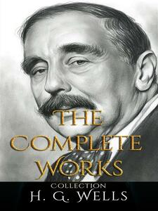 H. G. Wells: The Complete Works