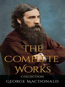 George MacDonald: The Complete Works