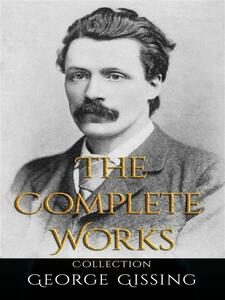 George Gissing: The Complete Works