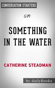 Something in the Water: A Novel by Catherine Steadman | Conversation Starters