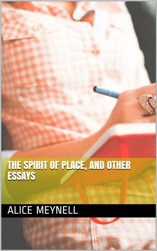 The Spirit of Place, and Other Essays