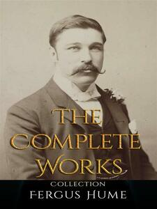 Fergus Hume: The Complete Works
