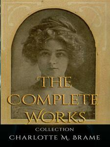 Charlotte M. Brame: The Complete Works