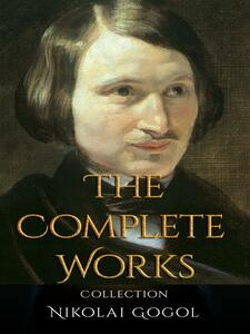 Nikolai Gogol: The Complete Works