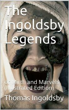 The Ingoldsby Legends / or Mirth and Marvels
