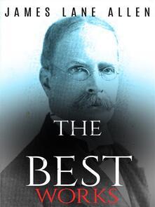 James Lane Allen: The Best Works