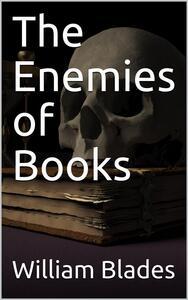 The Enemies of Books