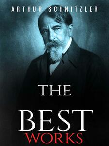 Arthur Schnitzler: The Best Works