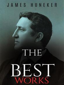 James Huneker: The Best Works