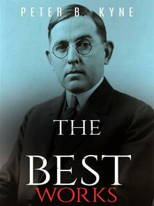 Peter B. Kyne: The Best Works