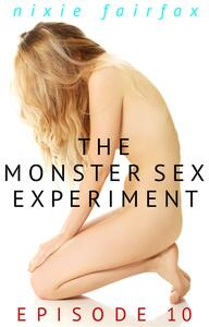 The Monster Sex Experiment: Episode 10