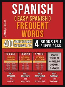 Spanish ( Easy Spanish ) Frequent Words (4 Books in 1 Super Pack)