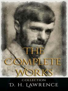 D. H. Lawrence: The Complete Works