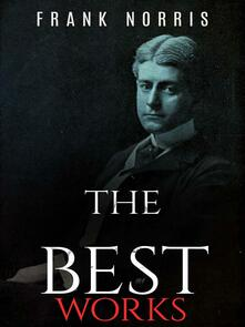 Frank Norris: The Best Works
