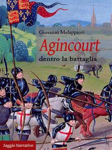 Agincourt. Dentro la battaglia - Giovanni Melappioni - ebook