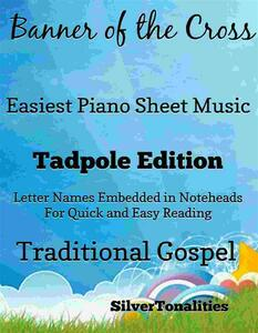 Banner of the Cross Easy Piano Sheet Music Tadpole Edition