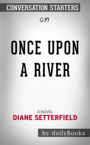 Once Upon a River: A Novel byDiane Setterfield| Conversation Starters
