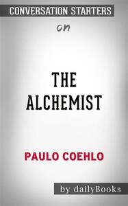 The Alchemist: byPaulo Coelho | Conversation Starters