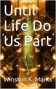 Until Life Do Us Part