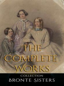 Bronte Sisters: The Complete Works